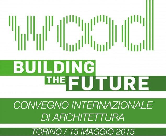 Convegno wooddays Torino architettura